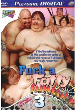 Fuck a Fatty Funtime #3